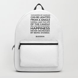 Thousands of candles - Buddha quote on happiness Backpack
