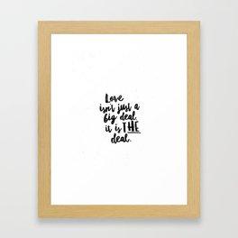 Love is the deal Framed Art Print