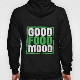 Good food atmosphere food lovers Hoody