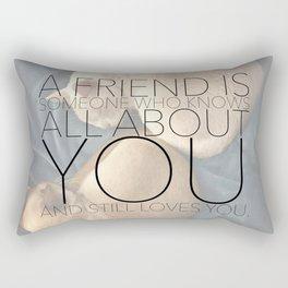 A Friend Rectangular Pillow