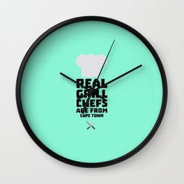 Real Grill Chefs are from Cape Town T-Shirt Dp68p Wall Clock