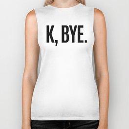 K, BYE OK BYE K BYE KBYE Biker Tank