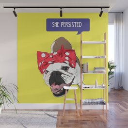 She Persisted.  Rosie the Bulldog Wall Mural