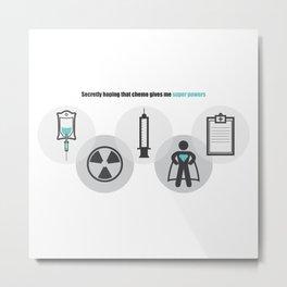 Chemo Super powers! Metal Print