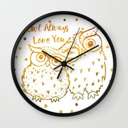 Owl Always Love You - Gold Wall Clock