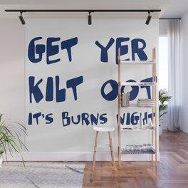 Get Yer Kilt Oot Its Burns Night Blue Text Wall Mural