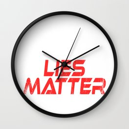 "A Nice Simple Lies Tee For Liars Saying ""White Lies Matter"" T-shirt Design Truthfulness Dishonesty Wall Clock"