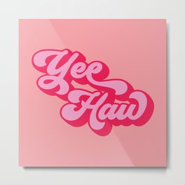 yee haw red pink quote Metal Print