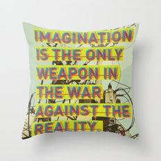 IMAGINATION IS THE ONLY WEAPON Throw Pillow