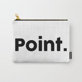 Point. Carry-All Pouch