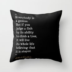Everybody is a genius Throw Pillow