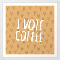 I Vote Coffee Art Print