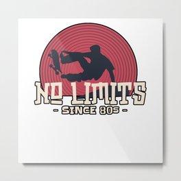 No Limits since 80s Skateboarding Metal Print