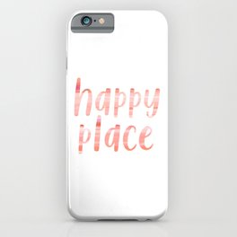 Happy Place | Motivational Coral Blush Painting Colored Typography iPhone Case