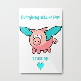 pigs wiill fly Metal Print