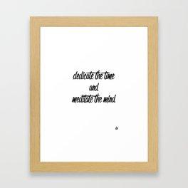 Inspirational Shit: Dedicate Time & Meditate Mind Framed Art Print