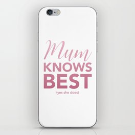 Mum knows best (yes she does) iPhone Skin