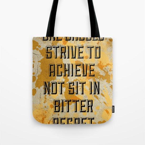 One Should Strive... Tote Bag