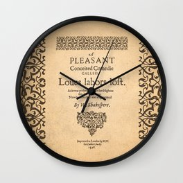 Shakespeare, Love labors lost. 1598. Wall Clock