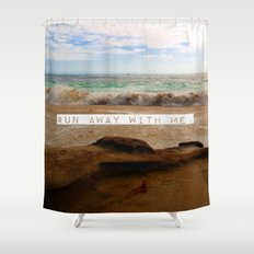 Run Away With Me Shower Curtain