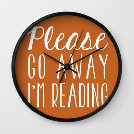 Please Go Away I'm Reading (Orange) Wall Clock