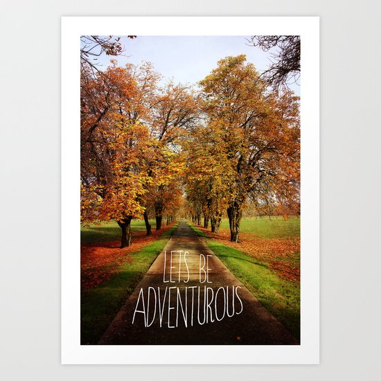let's be adventurous Art Print