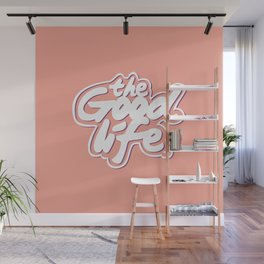 The Good Life #eclectic art Wall Mural