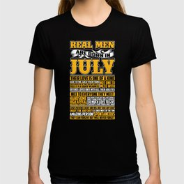 Real Men Are Born In July T-shirt