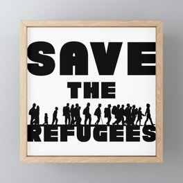 SAVE THE REFUGEES Framed Mini Art Print