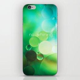 no whining iPhone Skin