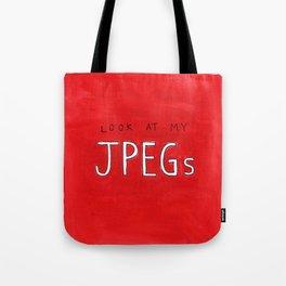 look at my JPEGs Tote Bag