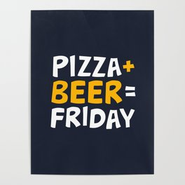 Pizza + beer = Friday Poster