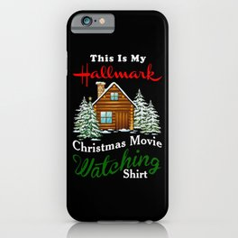 this is my hallmark christmas movie watching shirt iPhone Case