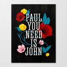 Paul You Need Is John Canvas Print