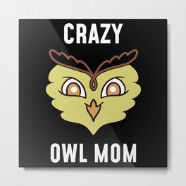 Crazy Owl Mom Metal Print