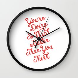 You're Doing So Much Better Than You Think inspirational typography poster bedroom wall home decor Wall Clock