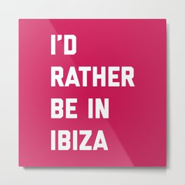 Be In Ibiza Music Quote Metal Print