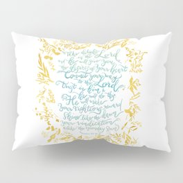 Take Delight in the Lord- Psalm 37:4-6 Pillow Sham