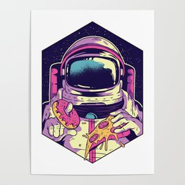Hungry Astronaut Eating Donuts and Pizza Poster