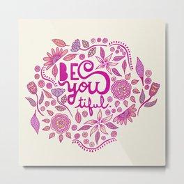 Be You-Tiful (pink edition) Metal Print