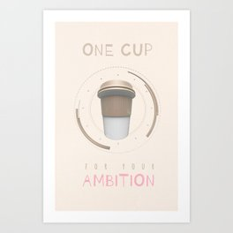 Cup of Ambition Art Print