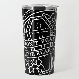Don't Fear the Reaper Travel Mug
