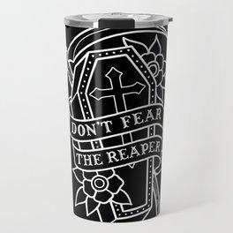 Don't Fear the Reaper Travel Mug