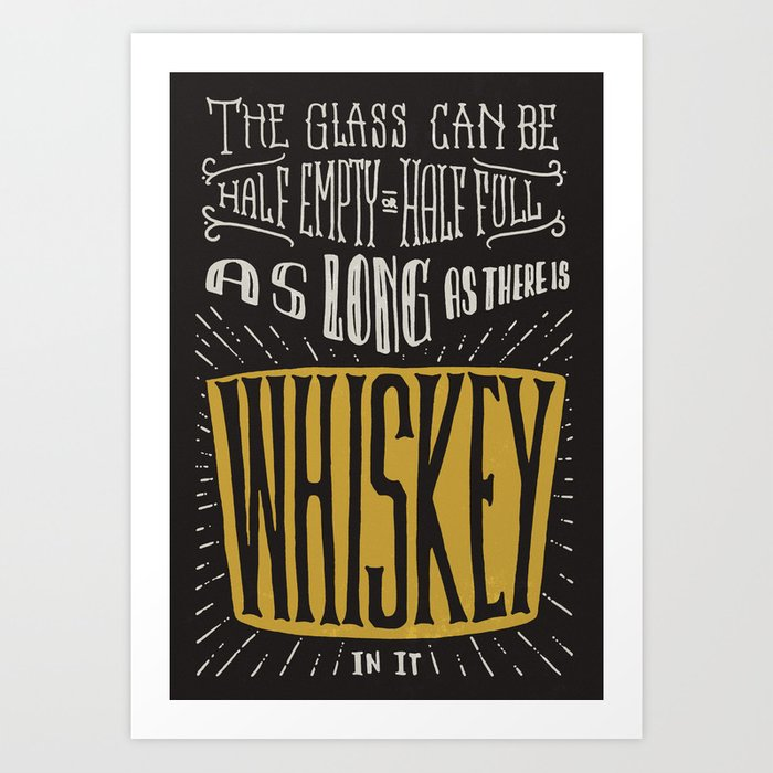 As Long As There Is Whiskey Art Print