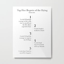 Top Five Regrets of the Dying Metal Print