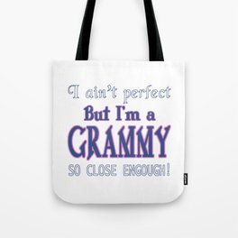 NEARLY PERFECT GRAMMY Tote Bag
