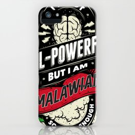I'm Malawian Proud Country All Powerful iPhone Case