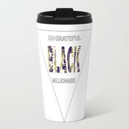 Ungrateful Black Millionaire (3) Travel Mug