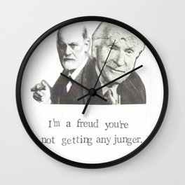 I'm A Freud You're Not Getting Any Junger Wall Clock