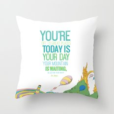 YOUR MOUNTAIN IS WAITING.. DR. SEUSS, OH THE PLACES YOU'LL GO  Throw Pillow